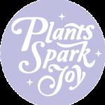 Plants Spark Joy